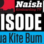 Naish Kiteboarding TV – Episode 12