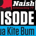 Naish Kiteboarding TV – Episode 12