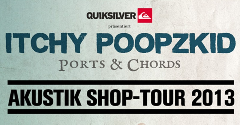 ITCHY_poopzkid quiksilver tour