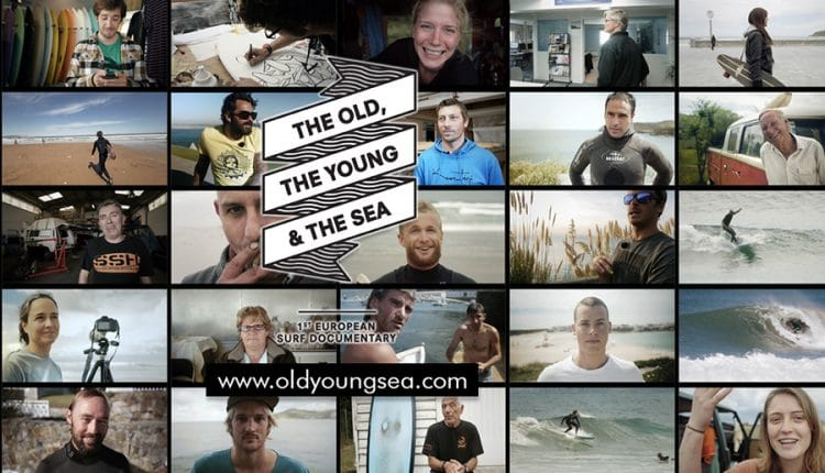 THE OLD, THE YOUNG & THE SEA – A EUROPEAN SURF DOCUMENTARY