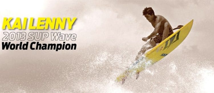 Kai Lenny – SUP Wave World Champion 2013