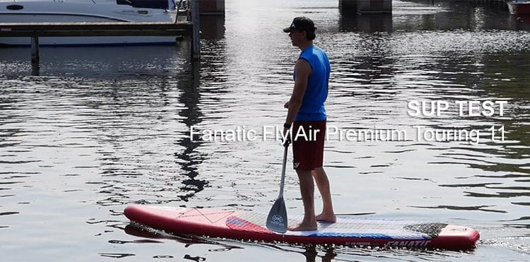 Fanatic Fly Air Touring Premium 11 im SUP Test