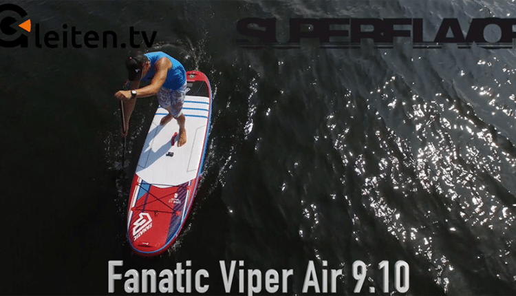 fanatic viper air wind sup sup board test superflavor gleiten-tv 18